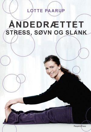 åndedrættet - Stress, Søvn Og Slank - Lotte Paarup - Bog