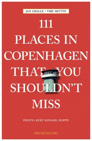 111 places in Copenhagen That You Shouldnt Miss (Bog)