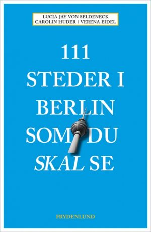 111 steder i Berlin som du skal se (Bog)