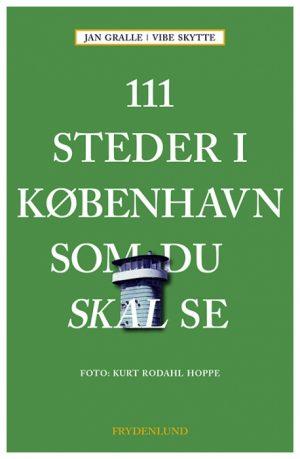 111 steder i København som du skal se (Bog)