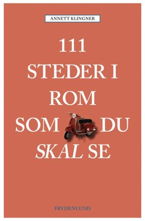 111 steder i Rom som du skal se (Bog)