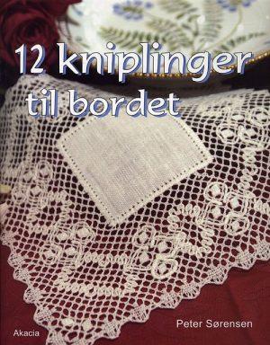 12 Kniplinger Til Bordet - Peter Sørensen - Bog