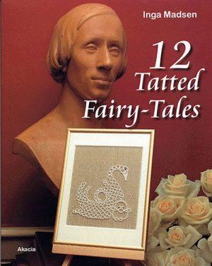12 Tatted Fairy-tales - Inga Madsen - Bog