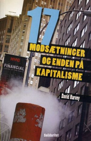 17 Modsætninger Og Enden På Kapitalisme - David Harvey - Bog