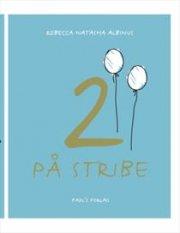 2 På Stribe - Rebecca Natasha Albinus - Bog