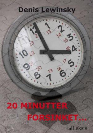 20 Minutter Forsinket… - Denis Lewinsky - Bog