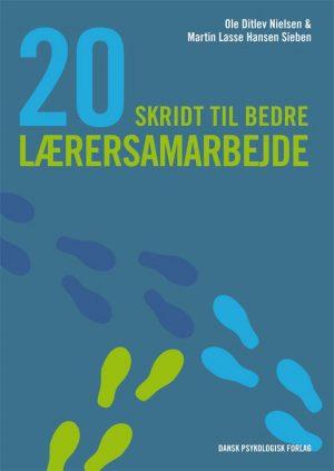 20 Skridt Til Bedre Lærersamarbejde - Ole Ditlev Nielsen - Bog