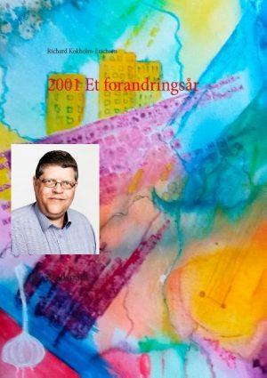 2001 Et Forandringsår - Richard Kokholm-erichsen - Bog