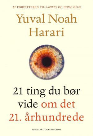 21 Ting Du Bør Vide Om Det 21. århundrede - Yuval Noah Harari - Bog