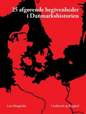 25 afgørende begivenheder i Danmarkshistorien (E-bog)