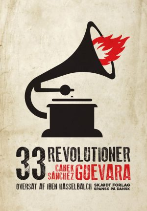 33 Revolutioner - Canek Sánchez Guevara - Bog