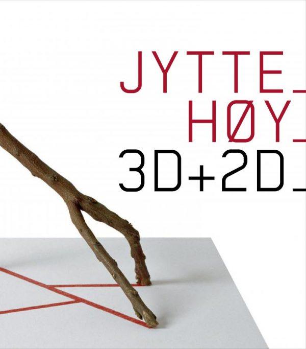 3d+2d - Jytte Høy - Bog