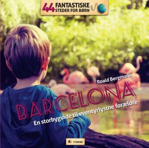 44 fantastiske steder for børn - Barcelona (E-bog)