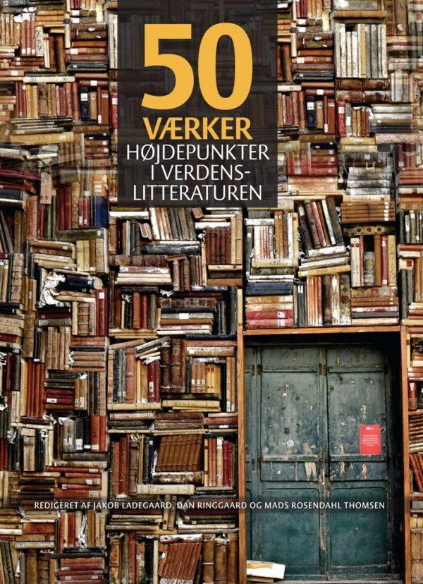 50 Værker - Højdepunkter I Verdenslitteraturen - Diverse - Bog