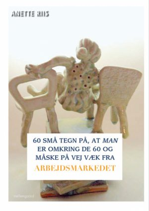 60 små tegn på, at man er omkring de 60 og måske på vej væk fra arbejdsmarkedet (Bog)