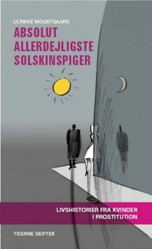 Absolut Allerdejligste Solskinspiger - Ulrikke Moustgaard - Bog