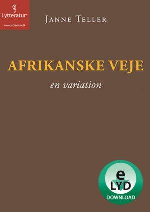 Afrikanske veje (Lydbog)