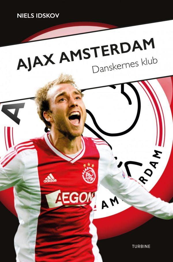 Ajax Amsterdam - Danskernes Klub - Niels Idskov - Bog