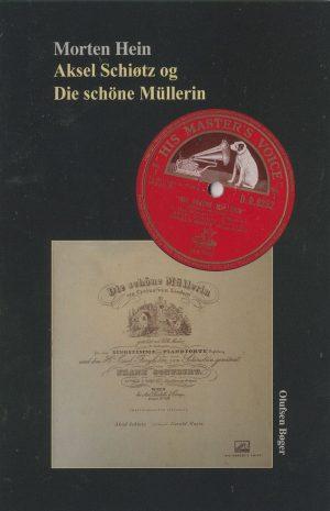 Aksel Schiøtz Og Die Schöne Müllerin - Morten Hein - Bog