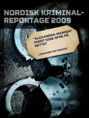 """""""Alexandra-manden"""" fandt sine ofre på nettet (E-bog)"""
