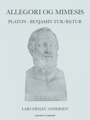 Allegori og mimesis: Platon - Benjamin tur/retur (E-bog)