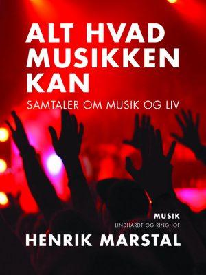 Alt Hvad Musikken Kan - Henrik Marstal - Bog