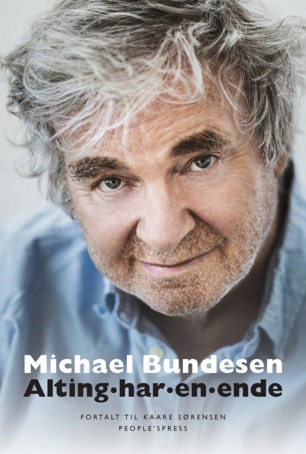 Alting Har En Ende - Selvbiografi - Michael Bundesen - Bog