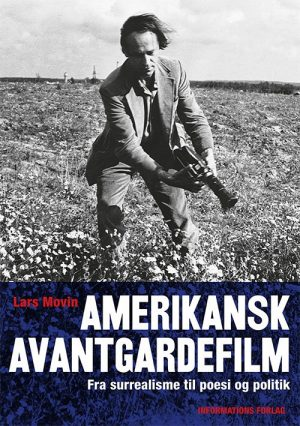 Amerikanske Avantegardefilm - Lars Movin - Bog