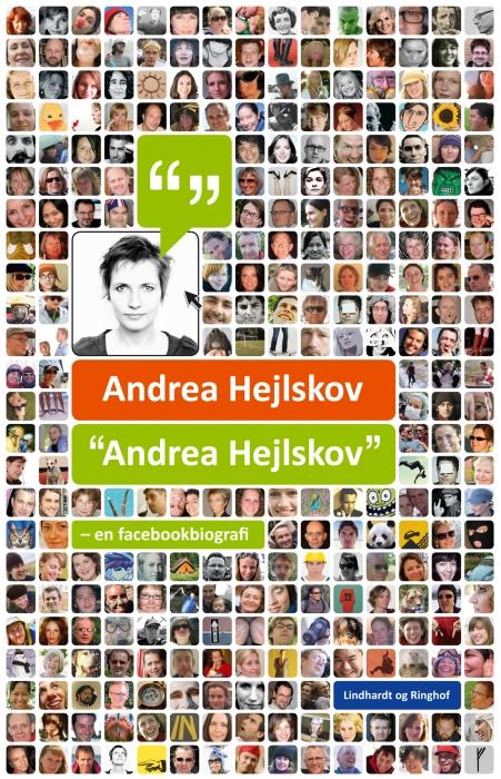 """Andrea Hejlskov"" - en facebookbiografi (E-bog)"