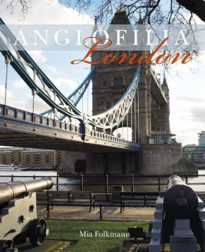 Anglofilia London - Mia Folkmann - Bog