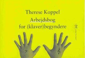 Arbejdsbog For (klaver)begyndere - Therese Koppel - Bog