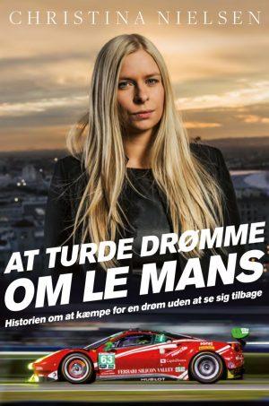 At Turde Drømme Om Le Mans - Christina Nielsen - Bog