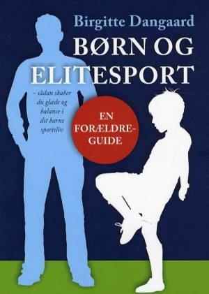 Børn Og Elitesport - Birgitte Dangaard - Bog