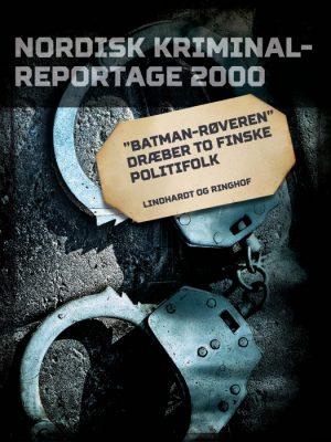 """""""Batman-røveren"""" dræber to finske politifolk (E-bog)"""