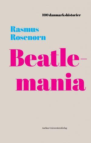 Beatlemania - Rasmus Rosenørn - Bog