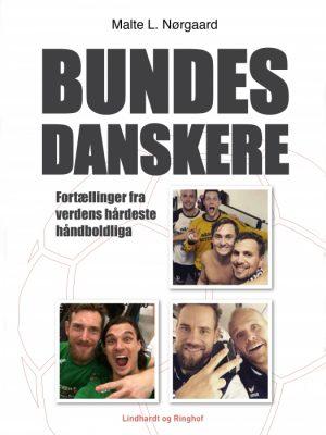 Bundesdanskere - fortællinger fra verdens hårdeste håndboldliga (E-bog)