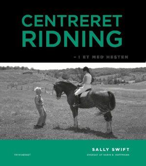 Centreret Ridning - Sally Swift - Bog