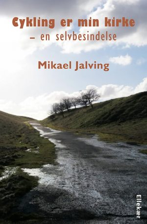 Cykling Er Min Kirke - Mikael Jalving - Bog