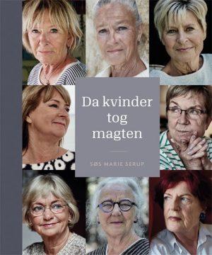 Da Kvinder Tog Magten - Søs Marie Serup - Bog