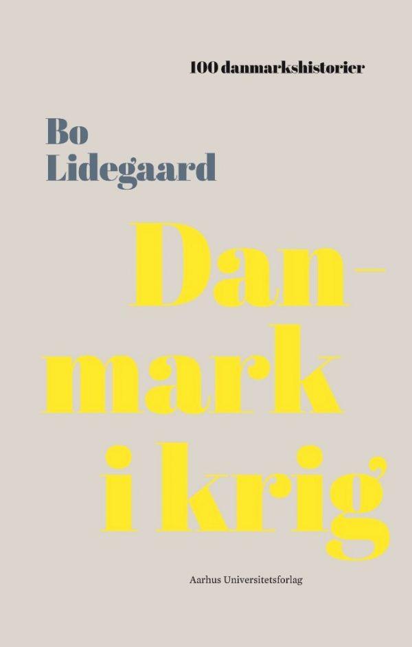 Danmark I Krig - Bo Lidegaard - Bog