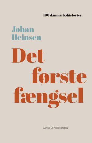Det Første Fængsel - Johan Heinsen - Bog