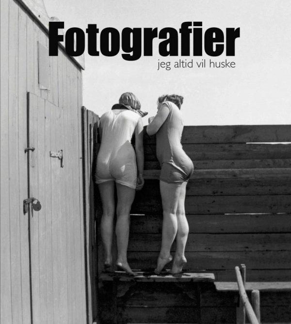Fotografier Jeg Altid Vil Huske - Palle Fogtdal - Bog