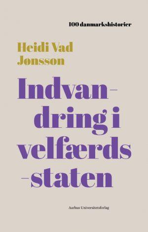 Indvandring I Velfærdsstaten - Heidi Vad Jønsson - Bog