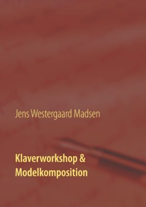 Klaverworkshop & Modelkomposition (Bog)