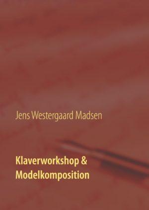 Klaverworkshop & Modelkomposition (Bog)