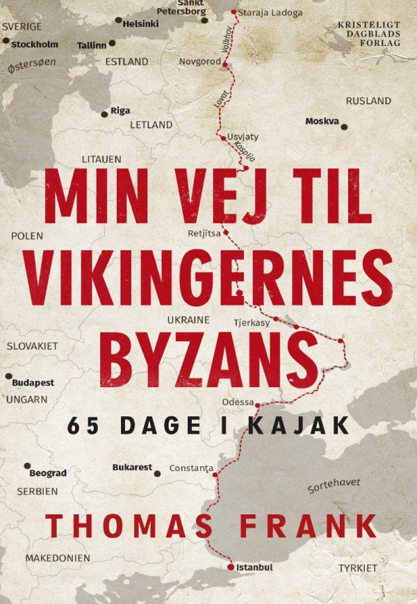 Min Vej Til Vikingernes Byzans - Thomas Frank - Bog