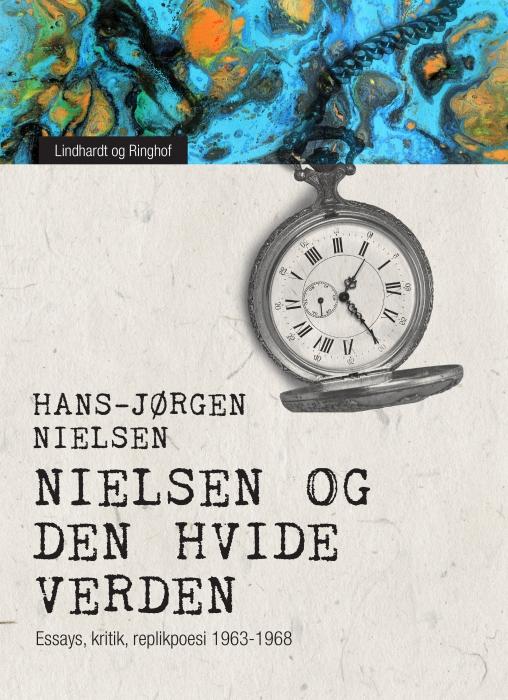 """""""Nielsen"""" og den hvide verden: essays, kritik, replikpoesi 1963-1968 (E-bog)"""