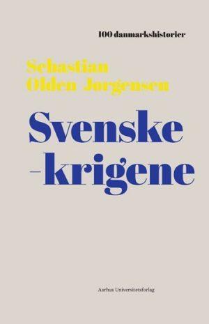 Svenskekrigene - Sebastian Olden-jørgensen - Bog