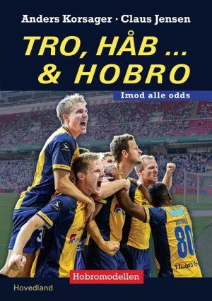 Tro Håb Og Hobro - Anders Korsager Nielsen - Bog