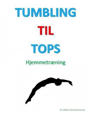 Tumbling Til Tops - Mikkel Holmsted Jensen - Bog